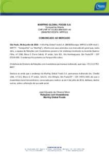 MARFRIG GLOBAL FOODS S.A. Companhia Aberta CNPJ/MF Nº 40 (BM&FBOVESPA: MRFG3) COMUNICADO AO MERCADO São Paulo, 06 de junho de 2016 – A Marfrig Global Foods S.A. (BM&FBovespa: MRFG3 e ADR nível 1: