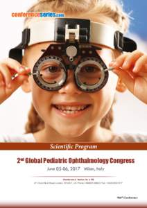 conferenceseries.com  Scientific Program 2nd Global Pediatric Ophthalmology Congress June 05-06, 2017 Milan, Italy Conference Series llc LTD
