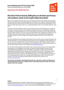 Pressemitteilung Swiss FinTech Awards 2018 Finanz und Wirtschaft Forum, Sperrfrist bis, 22.00 Uhr Die Swiss FinTech Awards 2018 gehen an die Start-ups Proxeus und Loanboox sowie an die Crypto Valley