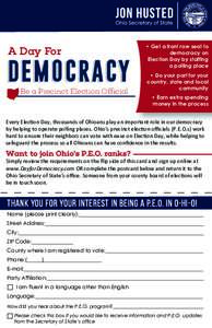 A Day For  • Get a front row seat to democracy on Election Day by staffing Jon Husted, Ohio Secretary of State