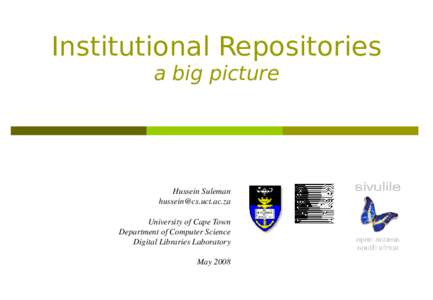 Institutional Repositories a big picture HusseinSuleman  UniversityofCapeTown