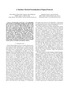 A Machine-Checked Formalization of Sigma-Protocols Gilles Barthe, Daniel Hedin, Santiago Zanella B´eguelin IMDEA Software, Madrid, Spain {Gilles.Barthe, Daniel.Hedin, Santiago.Zanella}@imdea.org  Abstract—Zero-knowled