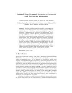 Rational Zero: Economic Security for Zerocoin with Everlasting Anonymity Christina Garman, Matthew Green, Ian Miers, and Aviel D. Rubin The Johns Hopkins University Department of Computer Science, Baltimore, USA {cgarman