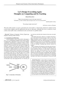 """Present and Future of the Informatics Profession  Let's Design Everything Again: Thoughts on Computing and Its Teaching Ricardo Baeza-Yates """"Man is the only animal to trip over the same stone twice"""""""