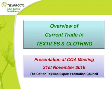 Indian Cottons, Global Reach Overview of Current Trade in TEXTILES & CLOTHING