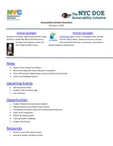 Sustainability Initiative Newsletter February 5, 2014 School Spotlight Benjamin N Cardozo High School and The Young Women's Leadership School of Astoria win in