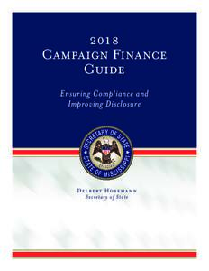 2018 Campaign Finance Guide Ensuring Compliance and Improving Disclosure