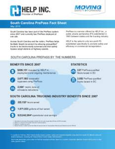 South Carolina PrePass Fact Sheet May 2016 South Carolina has been part of the PrePass system since 2007 and currently has PrePass deployed at one site.