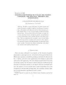December 19, 2006 POSITIVE POLYNOMIALS IN SCALAR AND MATRIX VARIABLES, THE SPECTRAL THEOREM AND OPTIMIZATION J. WILLIAM HELTON AND MIHAI PUTINAR Tibi Constantinescu, in memoriam