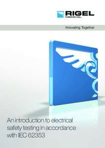 Innovating Together  An introduction to electrical safety testing in accordance with IEC 62353