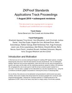 ZKProof Standards Applications Track Proceedings 1 August 2018 + subsequent revisions This document is an ongoing work in progress. Feedback and contributions are encouraged. Track Chairs: