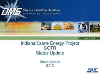 June 5, 2008  Indiana/Crane Energy Project CCTR Status Update Steve Gootee