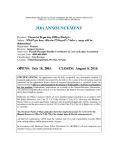 Shoshone-Paiute Tribes, P.O. Box 219, Owyhee, Nevada 89832, PH: (, FAXWebsite: www.shopaitribes.org; E-MAIL Address:  JOB ANNOUNCEMENT Position: Financial Reporting Officer/Budge