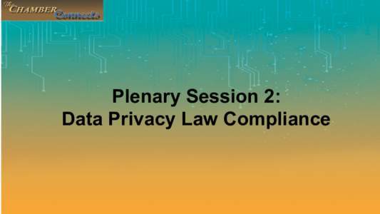 Plenary Session 2: Data Privacy Law Compliance Matrix of Legal Requirements  Republic Act No. 10172