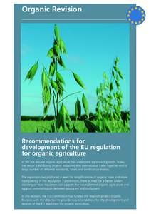 Organic Revision  Recommendations for development of the EU regulation for organic agriculture In the last decade organic agriculture has undergone significant growth. Today,