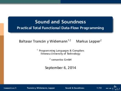 Sound and Soundness Practical Total Functional Data-Flow Programming Baltasar Trancón y Widemann12 1