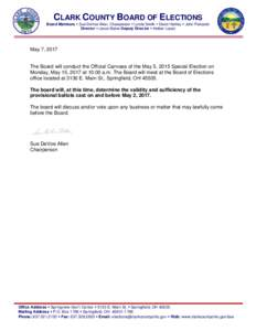 CLARK COUNTY BOARD OF ELECTIONS Board Members  Sue DeVoe Allen, Chairperson  Lynda Smith  David Hartley  John Pickarski Director  Jason Baker Deputy Director  Amber Lopez May 7, 2017