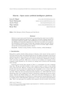 Journal of Machine Learning Research, 4th International Conference on Predictive Applications and APIs  Marvin - Open source artificial intelligence platform Lucas B. Miguel