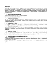Privacy Policy Privacy Policy (art.13 Legislative Decree no): We wish to inform you that Legislative Decree. n. 196 of 30 June 2003 (