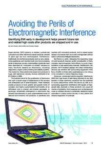 Electromagnetic interference  Avoiding the Perils of Electromagnetic Interference Identifying EMI early in development helps prevent future risk and related high costs after products are shipped and in use.
