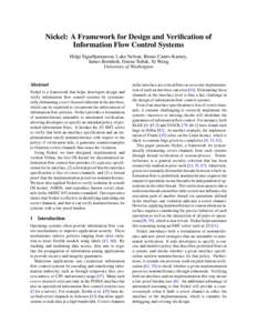 Nickel: A Framework for Design and Verification of Information Flow Control Systems Helgi Sigurbjarnarson, Luke Nelson, Bruno Castro-Karney, James Bornholt, Emina Torlak, Xi Wang University of Washington