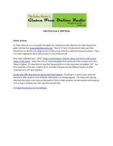 Links from June 3, 2010 Show  Articles & News Dr. Peter Osborne, our on-air guest this week, has created an online reference for Celiac disease and gluten sensitivity at www.glutenfreesociety.org. There is 8+ hours of ed