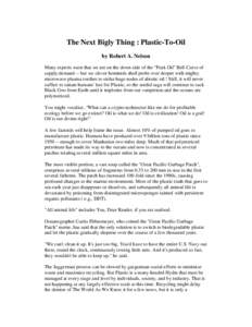 The Next Bigly Thing : Plastic-To-Oil by Robert A. Nelson Many experts warn that we are on the down side of the