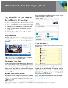 VMware Social Media Advocacy: Overview  Top Reasons to Use VMware Social Media Advocacy: 1.