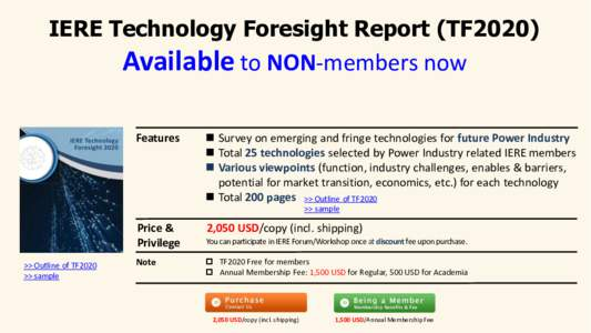 IERE Technology Foresight Report (TF2020)  Available to NON-members now Features   Survey on emerging and fringe technologies for future Power Industry