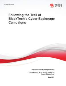 A TrendLabs Report  Following the Trail of BlackTech's Cyber Espionage Campaigns