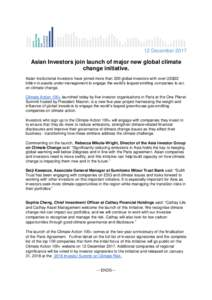 12 DecemberAsian Investors join launch of major new global climate change initiative. Asian institutional investors have joined more than 200 global investors with over US$22 trillion in assets under management to