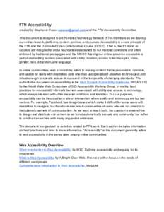 FTN Accessibility created by Stephanie Rosen  and the FTN Accessibility Committee.    This document is designed to aid Feminist Technology Network (FTN) members as we develop  ou