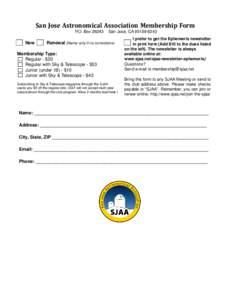 San Jose Astronomical Association Membership Form P.O. BoxNew  San Jose, CA