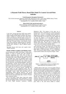 A Dynamic Field Theory Based Pilot Model To Control Aircraft Pitch Attitudes Yasin Kaygusuz () TAI,TurkishAerospaceIndustries,FethiyeMah.,Havacılıkblv.No17,Akıncı,Kazan06980,Ankara,Tu