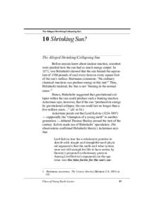 The Alleged Shrinking/Collapsing Sun  10 Shrinking Sun? The Alleged Shrinking/Collapsing Sun Before anyone knew about nuclear reaction, scientists were puzzled how the sun had so much energy output. In