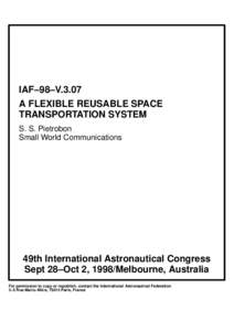 IAF–98–V.3.07 A FLEXIBLE REUSABLE SPACE TRANSPORTATION SYSTEM S. S. Pietrobon Small World Communications