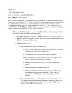 RULE 7.21 Title 1: Secretary of State Part 14: Securities - Securities Regulation Part 14 Chapter 7: Exemptions Rule 7.21 Invest Mississippi Crowdfunding Intrastate Exemption. By authority delegated to the Secretary of S