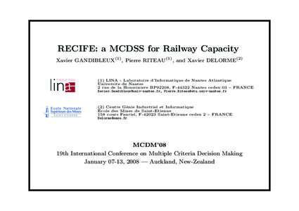 RECIFE: a MCDSS for Railway Capacity Xavier GANDIBLEUX(1) , Pierre RITEAU(1) , and Xavier DELORMELINA - Laboratoire d'Informatique de Nantes Atlantique Universite de Nantes 2 rue de la Houssiniere BP92208, F-44