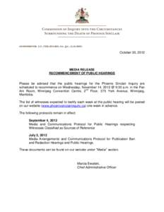 COMMISSIONER: E.N. (TED) HUGHES, O.C., Q.C., LL.D (HON)  October 30, 2012 MEDIA RELEASE RECOMMENCEMENT OF PUBLIC HEARINGS