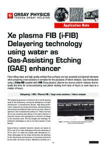 Application Note  Xe plasma FIB (i-FIB) Delayering technology using water as Gas-Assisting Etching