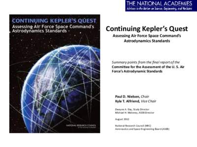 Continuing Kepler's Quest Assessing Air Force Space Command's Astrodynamics Standards Summary points from the final report of the Committee for the Assessment of the U. S. Air