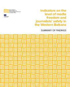 Indicators on the level of media freedom and journalists' safety in the Western Balkans Summary of findings
