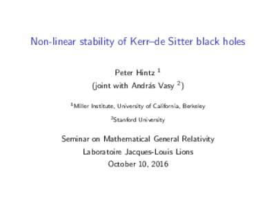 Non-linear stability of Kerr–de Sitter black holes Peter Hintz 1  (joint with Andr´as Vasy 2 )