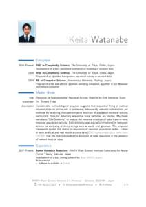 Keita Watanabe Education 2016–Present PhD in Complexity Science, The University of Tokyo, Chiba, Japan. Development of a data-assimilated mathematical modeling of neuronal dataMSc in Complexity Science, The Univ