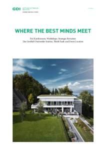 Location  WHERE THE BEST MINDS MEET Für Konferenzen, Workshops, Strategie-Retraiten: Das Gottlieb Duttweiler Institut, Think-Tank und Event-Location