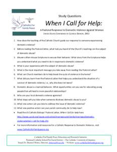Study Questions  When I Call for Help: A Pastoral Response to Domestic Violence Against Women UNITED STATES CONFERENCE OF CATHOLIC BISHOPS, How does the teaching of the Catholic Church guide our response to someo