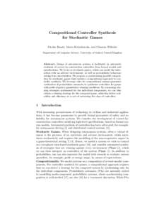 Compositional Controller Synthesis for Stochastic Games Nicolas Basset, Marta Kwiatkowska, and Clemens Wiltsche Department of Computer Science, University of Oxford, United Kingdom  Abstract. Design of autonomous systems