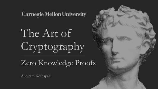 The Art of Cryptography Zero Knowledge Proofs Abhiram Kothapalli  Two Balls and the Color-Blind Friend