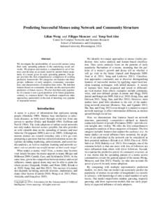 Predicting Successful Memes using Network and Community Structure Lilian Weng and Filippo Menczer and Yong-Yeol Ahn Center for Complex Networks and Systems Research School of Informatics and Computing Indiana University,