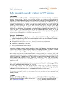 PhD Scholarship  Fully automated controller synthesis for UAV missions Description: Abstraction-based controller synthesis is a relatively recent approach whose key advantage over classical synthesis methods is that it p